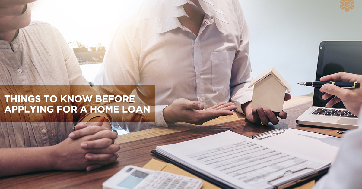 All You Need to Know Before Applying for a Home Loan